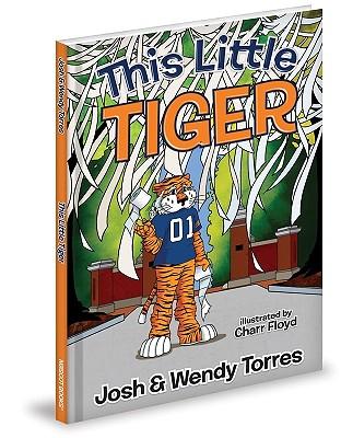 This Little Tiger By Torres, Josh/ Torres, Wendy/ Floyd, Charr (ILT)